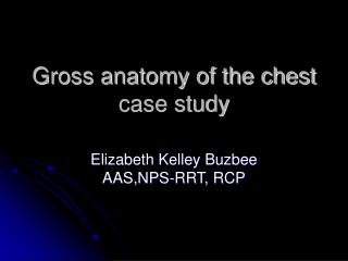 Gross anatomy of the chest case study