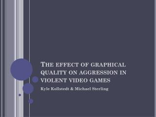 The effect of graphical quality on aggression in violent video games
