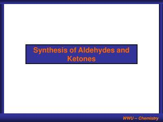 Synthesis of Aldehydes and Ketones