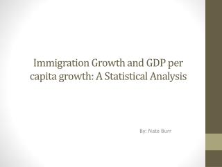 Immigration Growth and GDP per capita growth: A Statistical Analysis
