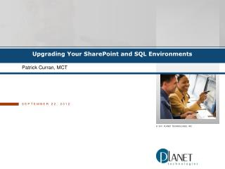 Upgrading  Your  SharePoint  and SQL  Environments