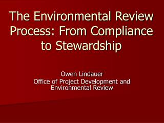 The Environmental Review Process: From Compliance to Stewardship