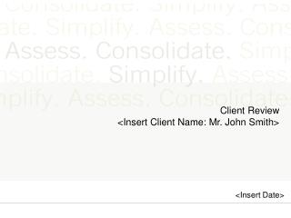 Client Review <Insert Client Name: Mr. John Smith>