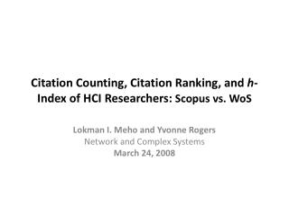 Citation Counting, Citation Ranking, and  h -Index of HCI Researchers:  Scopus vs. WoS
