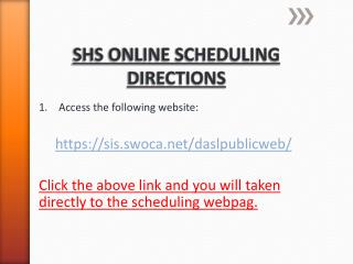 SHS ONLINE SCHEDULING  DIRECTIONS