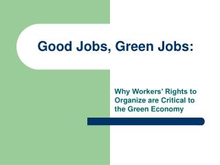 Good Jobs, Green Jobs: