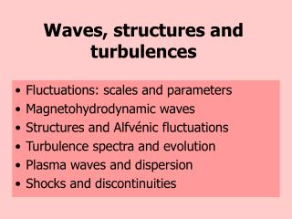 Waves, structures and turbulences
