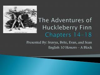 The Adventures of Huckleberry Finn Chapters 14-18