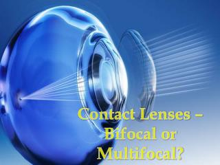 Contact Lenses ??? Bifocal or Multifocal?