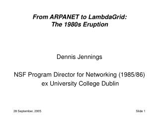 From ARPANET to LambdaGrid:  The 1980s Eruption