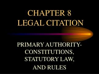 CHAPTER 8   LEGAL CITATION