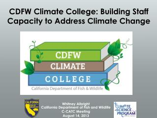 CDFW Climate College: Building Staff Capacity to Address Climate  Change