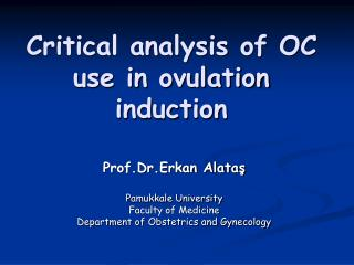 Critical analysis of OC use in ovulation induction