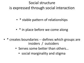 Social structure  is expressed through social interaction