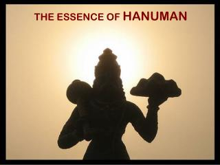 THE ESSENCE OF  HANUMAN