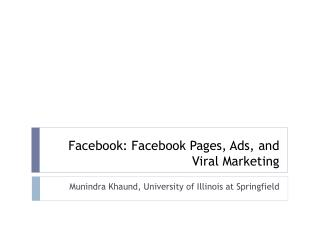 Facebook: Facebook Pages, Ads, and Viral Marketing