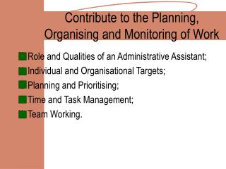 Contribute to the Planning,  Organising and Monitoring of Work