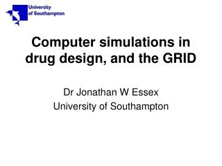 Computer simulations in drug design, and the GRID