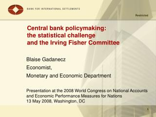 Central bank policymaking: the statistical challenge and the Irving Fisher Committee