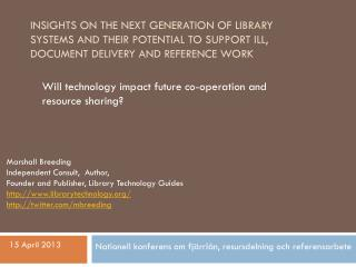 Will technology impact future co-operation and resource sharing ?