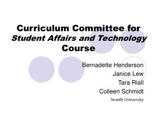 Curriculum Committee for Student Affairs and Technology Course