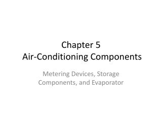 Chapter 5  Air-Conditioning Components