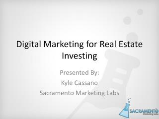 Digital Marketing for Real Estate Investing