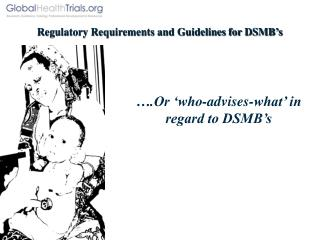 Regulatory Requirements and Guidelines for DSMB's
