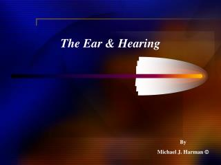 The Ear & Hearing