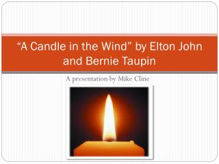 """A Candle in the Wind"" by Elton John and Bernie Taupin"