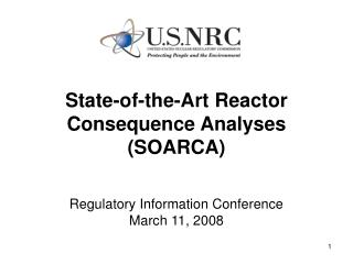 State-of-the-Art Reactor  Consequence Analyses  (SOARCA)