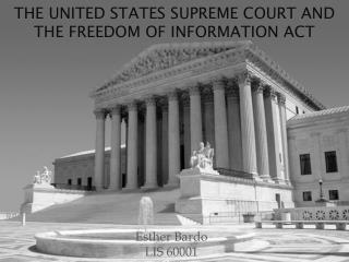 The United states supreme court and the Freedom of information act