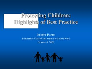 Protecting Children: Highlights of Best Practice