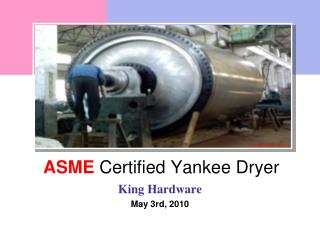 ASME  Certified  Yankee  Dryer