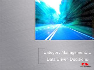 Category Management…. Data Driven Decisions
