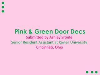 Pink & Green Door Decs