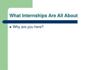 What Internships Are All About