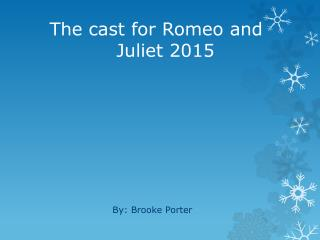 The cast for Romeo and 				       Juliet 2015