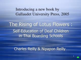 The Rising of Lotus Flowers :   Self-Education of Deaf Children  in Thai Boarding Schools