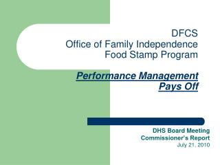 DFCS Office of Family Independence Food Stamp Program Performance Management  Pays Off