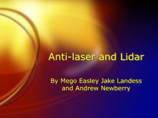 Anti-laser and Lidar