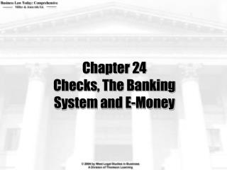 Chapter 24 Checks, The Banking  System and E-Money