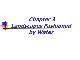 Chapter 3  Landscapes Fashioned by Water