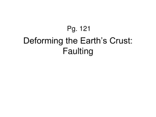 Deforming the Earth's Crust: Faulting