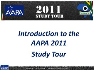 Introduction to the AAPA 2011 Study Tour