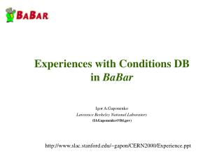 Experiences with Conditions DB in  BaBar