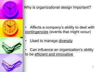 Why is organizational design important?