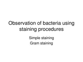 Observation of bacteria using staining procedures