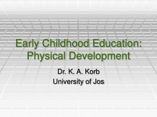 Early Childhood Education: Physical Development