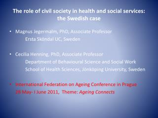 The role of civil society in health and social services:  the Swedish case